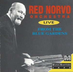 Red Norvo at the Blue Gardens